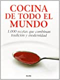 Blume: Cocina de Todo el Mundo: 1. 000 Recetas Que Combinan Tradicion y Modernidad