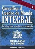 Kaplan, Robert S.: Como utilizar el cuadro de mando integral: Para implantar y gestionar su estrategia