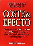 Kaplan, Robert S.: Coste & efecto: Como usar el ABC, el ABM y el ABB para mejorar la gestion, los procesos y la rentabilidad