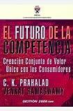 PRAHALAD, C. K.: El futuro de la competencia