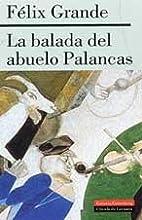 La balada del abuelo Palancas by Felix…
