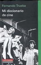 Mi diccionario de cine by Fernando Trueba