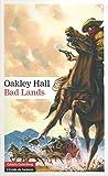 HALL, OAKLEY: Bad lands