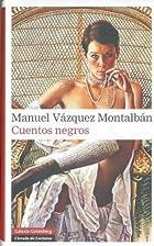 CUENTOS NEGROS by Manuel Vázquez Montalbán