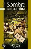 Taibo, Paco Ignacio: Sombra de la sombra (Spanish Edition)