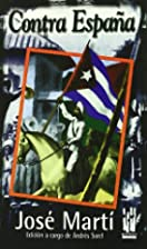 Contra España by José Martí