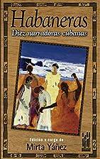 Habaneras. Diez narradoras cubanas. by Mirta…