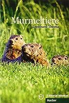 MURMELTIERE by Leonhard Thoma