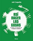 Capella, Juli: As¡ nacen las cosas / How The Things Are Invented (Spanish Edition)