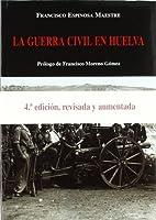 La Guerra Civil en Huelva by Francisco…