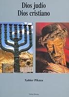 Dios judío, Dios cristiano by Xabier Pikaza…