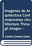 Francisco Asensio Cerver: Imagenes de Arquitectura Contemporanea (Architecture Through Images) (Spanish Edition)