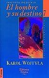 Karol Wojtyla: El Hombre y su Destino
