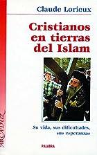 Cristianos en tierras del islam su vida, sus…