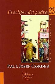 El Eclipse del Padre by Paul Josef Cordes