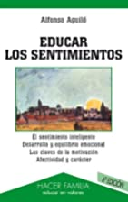 Educar los sentimientos by Alfonso AGUILÓ