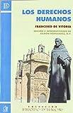 Vitoria, Francisco de: Los derechos humanos: antología