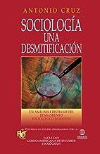 Sociologia una desmitificacion by Antonio…