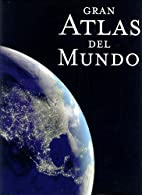 Gran atlas del mundo by National Geographic…