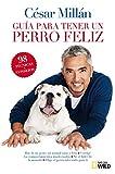 Millan, Cesar: Guia breve para tener un perro feliz