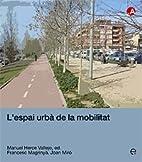 L'espai urbà de la mobilitat by Manuel…