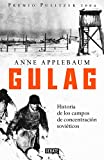 Applebaum, Anne: Gulag / Gulag: Historia de los Campos de Concentracion Sovieticos / History of the Soviet Concentration Camps