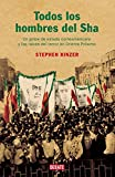 Kinzer, Stephen: Todos los hombres del Sha / All the Sha's Men: Un Golpe de Estado Norteamericano y las Raices del Terror en Oriente Proximo / An American Coup and the ... East Terror (Historias) (Spanish Edition)