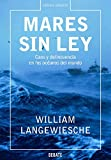 Langewiesche, William: Mares sin ley / Sea without Law (Spanish Edition)