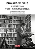 Said, Edward W.: Humanismo Y Critica Democratica