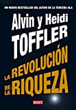 Toffler, Alvin: La revolucion de riqueza / Revolutionary Wealth (Spanish Edition)