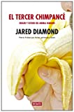 Diamond, Jared: El Tercer Chimpace / The Third Chimpanzee: Origen Y Futuro Del Animal Humano / The Evolution and Future of the Human Animal