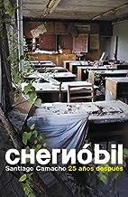 Chernobil / Chernobyl: 25 Anos Despues / 25…