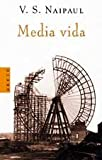 Naipaul, V.S.: Media Vida