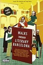 Paseos por la Barcelona literaria by Sergio…