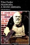 Fischer, Tibor: Filosofia A Mano Armada (Spanish Edition)