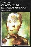 Litt, Toby: Canciones de Los Ninos Muertos (Spanish Edition)