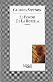 Georges Simenon: El Fondo De La Botella/the Bottom of the Bottle (Fabula (Tusquets Editores)) (Spanish Edition)