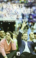 Neoliberales, neoconservadores, aznarianos.…