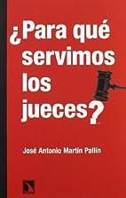 Para que servimos los jueces? by Jose…