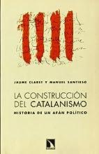 La construcción del catalanismo. Historia…