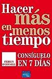Fergus O'Connell: HACER MAS EN MENOS TIEMPO (Spanish Edition)