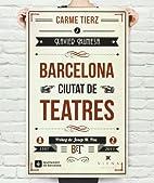 Barcelona, ciutat de teatres by Xavier…
