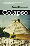 Diamond, Jared: Colapso / Collapse: Por Que Unas Sociedades Perduran Y Otras Desaparecen / How Societies Choose to Fail or Succeed