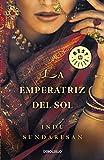 Sundaresan, Indu: La emperatriz del sol / The Empress of Sun (Spanish Edition)