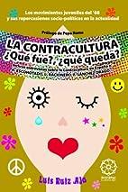 La Contracultura Qué Fue?, Qué…