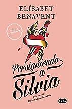 Persiguiendo a Silvia by Elísabet…