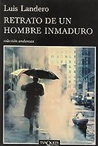 Retrato de un hombre inmaduro by Luis…