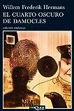 Willem Frederik Hermans: El cuarto oscuro de Damocles (Spanish Edition) (Coleccion Andanzas)