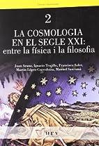 La Cosmologia en el segle XXI : entre la…