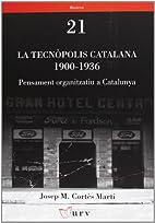 La tecnòpolis catalana 1900-1936. Pensament…